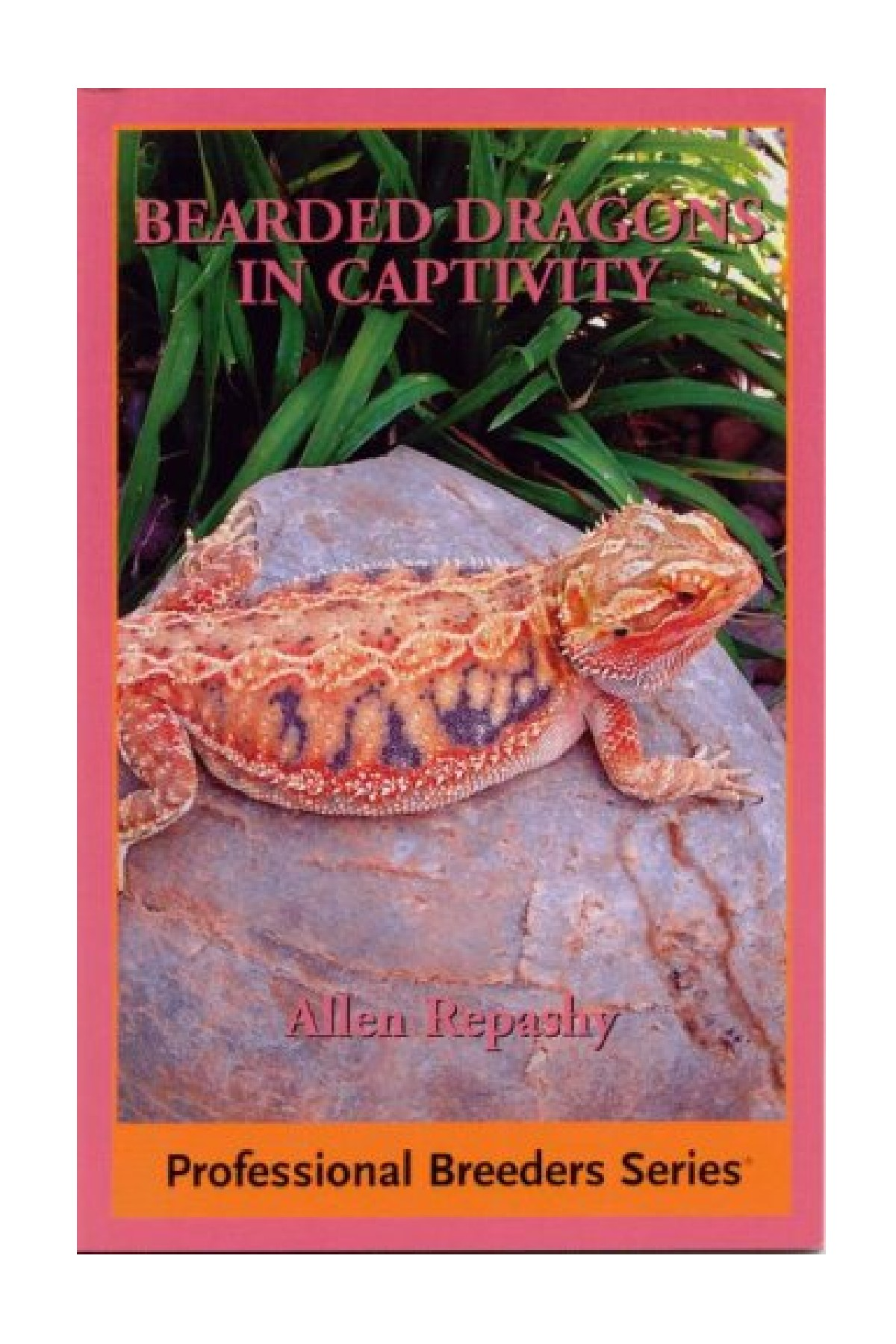 Bearded Dragons in Captivity (Professional Breeders Series)